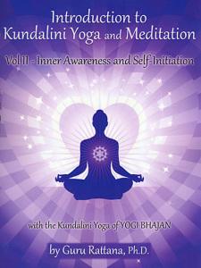 Introduction to Kundalini Yoga and Meditation - Vol II