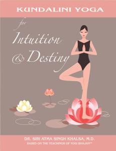 Intuition & Destiny (Dr.Siri Atma S.)