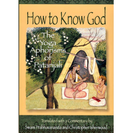 How to Know God : The Yoga Aphorisms of Patanjali (book)