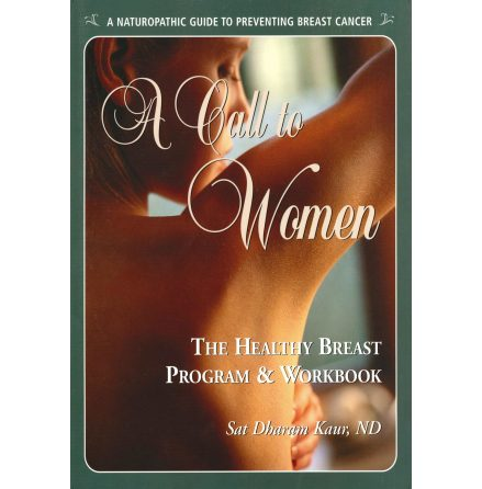 A Call to Women - The Healthy Breast Program & Workbook