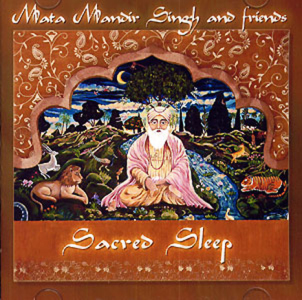 Sacred Sleep - Mata Mandir Singh and Friends