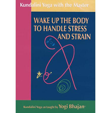 Wake up the Body to handle Stress and Strain - Yogi Bhajan DVD
