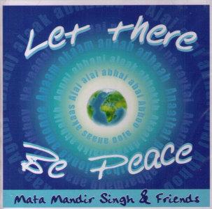 Let There Be Peace - CD av Mata Mandir Singh & Friends