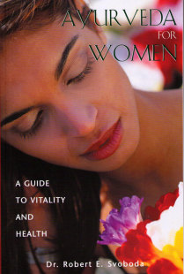 Ayurveda for Women: a guide to vitality and health- bok av Dr. Robert E. Svoboda