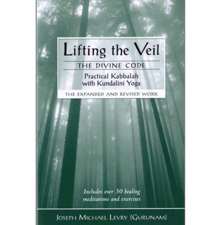 Lifting the Veil : Practical Kabbalah with Kundalini Yoga- bok av