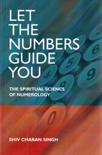 Let The Numbers Guide You - by Shiv Charan Singh