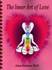 The Inner Art of Love- bok av Guru Rattana, Ph.D.