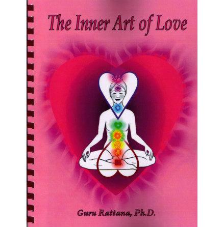 The Inner Art of Love- bok av Guru Rattana, Ph.D.