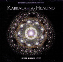 Kabbalah for Healing- CD Joseph Michael Levry