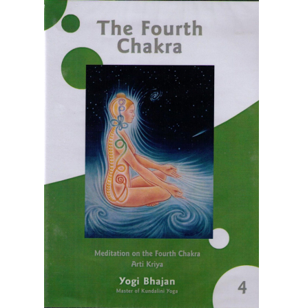 Fourth Chakra, The by Yogi Bhajan