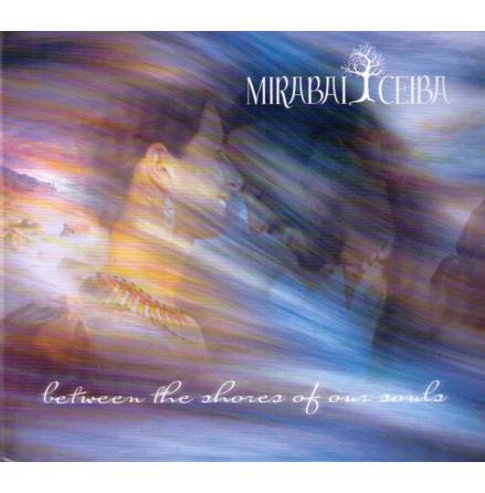 Between the Shores of our Souls - CD av Mirabai Ceiba