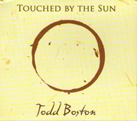 Touched by the Sun - CD by Todd Boston