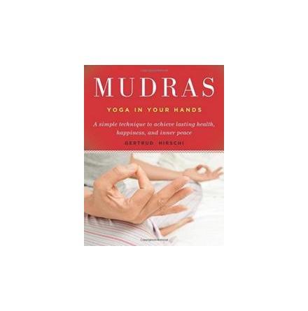 Mudras: Yoga in Your Hands; by Hirschi, Gertrud