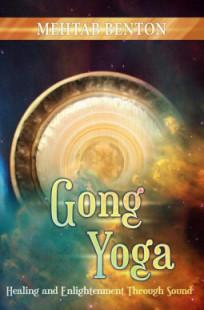 Gong Yoga: Healing and Enlightenment Through Sound- bok av Methab Benton
