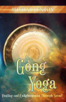Gong Yoga: Healing and Enlightenment Through Sound- bok av Methab Benton
